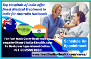 Top Hospitals of India offer finest Medical Treatment in India for Australia Nationals