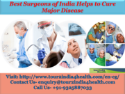 How Best Surgeons of India Helps to Cure Major Disease