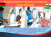 Beneficial Medical Treatment in India for Kenya Nationals