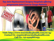 Top Joint Replacement Surgery Hospitals offering progressive Joint Cure to Congo Patients