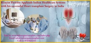 Kenyan Patients Applauds Indian Healthcare Systems with his successful Heart transplant Surgery in India