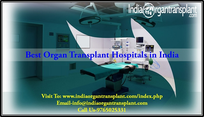 Best Organ Transplant Hospitals in India remains the best resort for global patients
