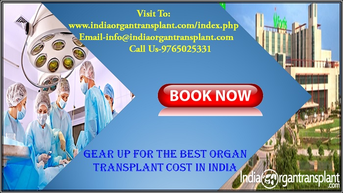 Gear up for the Best Organ Transplant Cost in India