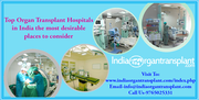 Top Organ Transplant Hospitals in India the most desirable places to consider