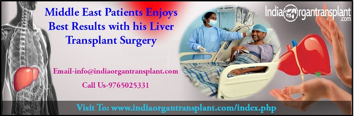 Middle East Patients Enjoys Best Results with his Liver Transplant Surgery