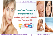 Low Cost Cosmetic Surgery India makes good looks viable for One and All