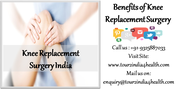 Benefits of Knee Replacement Surgery for you in India