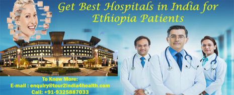 Get Best Hospitals in India for Ethiopia Patients