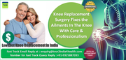 Knee Replacement Surgery Fixes the Ailments In The Knee With Care & Professionalism