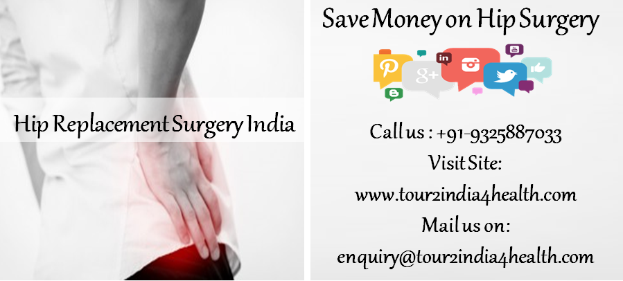 How to save money on Hip Surgery-Hip Replacement Surgery India