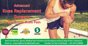 Advanced Knee Replacement Surgery to Overcome Knee Pain
