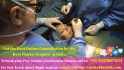Get the best Online Consultation by the Best Plastic Surgeon in India