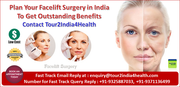 Plan Your Facelift Surgery in India To Get Outstanding Benefits