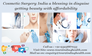 Cosmetic Surgery India a blessing in disguise getting beauty with affordability