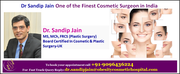 Dr Sandip Jain One of the Finest Cosmetic Surgeon in India