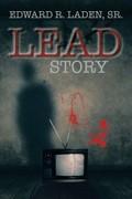 LEAD STORY by Edward R. Laden. Sr.