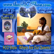 H2O Show Feature Queen Afua