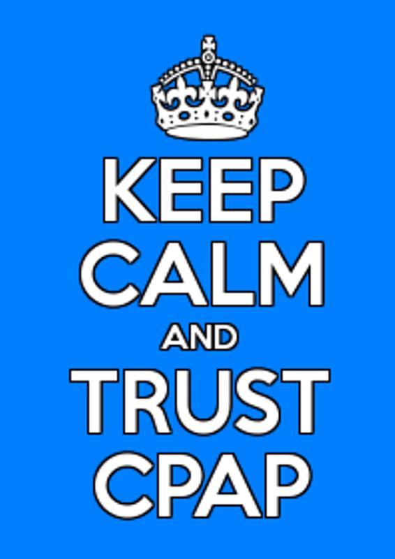 Keep Calm + Use CPAP