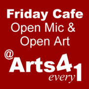 Friday Cafe: Open Mic/Open Art
