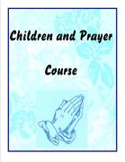 Children and Prayer Course