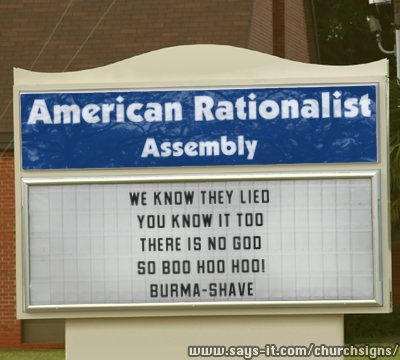 American Rationalist Assembly 'church' sign: WE KNOW THEY LIED / YOU KNOW IT TOO / THERE IS NO GOD / SO BOO HOO HOO! / BURMA-SHAVE