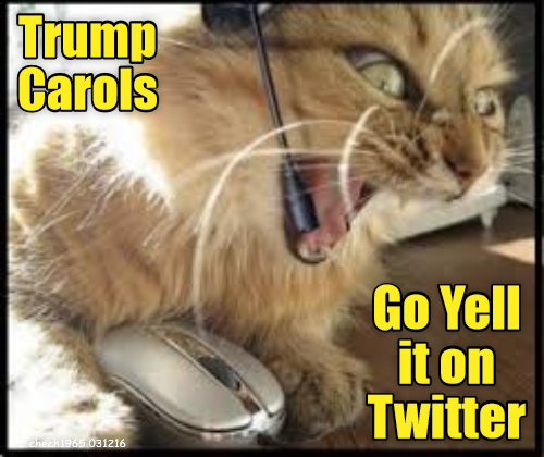 Trump Carols: Go Yell It on Twitter