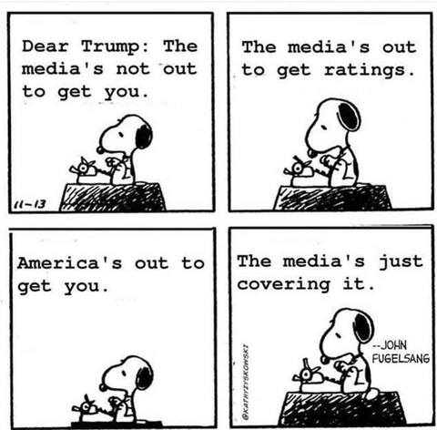 Snoopy at his typewriter: 'Dear Trump: The media's not out to get you. The media's out to get ratings. America's out to get you. The media's just covering it. --John Fugelsang'