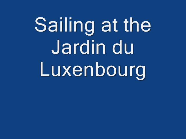 Sailing at jardin du Luxenbourg