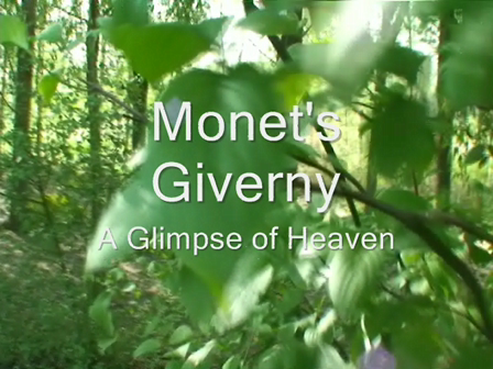 Monet's Giverny, A Glimpse of Heaven