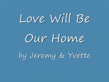 Love Will Be Our Home