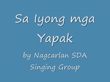 Sa Iyong mga Yapak (by Nagcarlan SDA Singing Group)