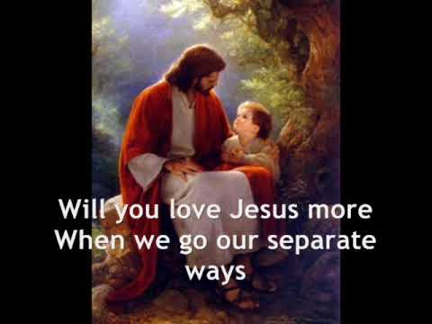 Will You Love Jesus More