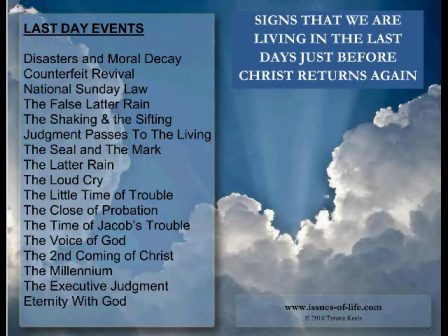 Last Day Events - Signs That Christ Will Return Very Soon - Part 1 of 2