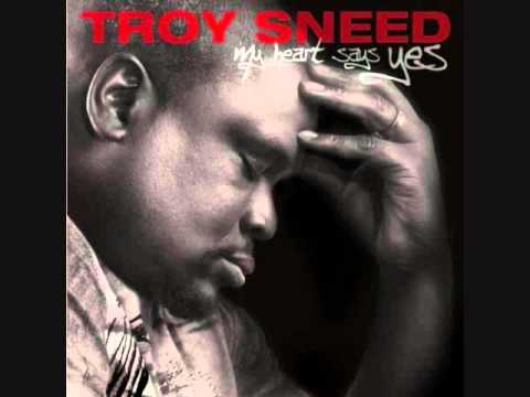 Troy Sneed-My Heart Says Yes