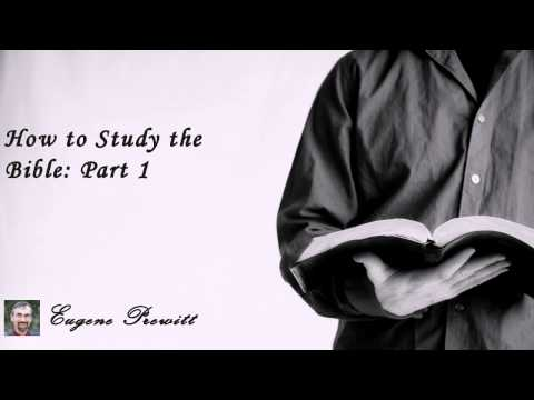 Eugene Prewitt : How to Study the Bible: Part 1