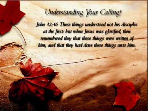 Devotions For The Saints At These End Times - Understanding Your Calling -Wk Three