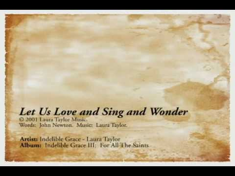 Let Us Love And Sing And Wonder - Indelible Grace