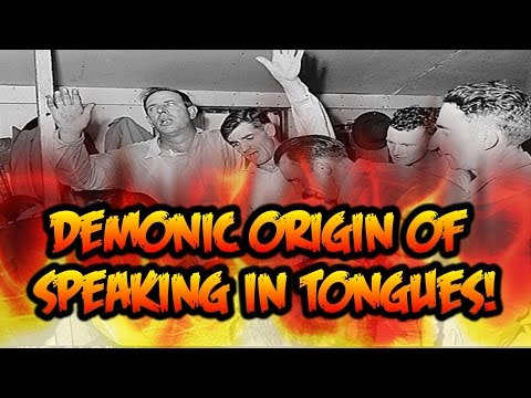 Demonic Origin of Speaking in Tongues / Azusa Street Revival
