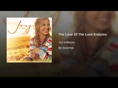 The Love Of The Lord Endures