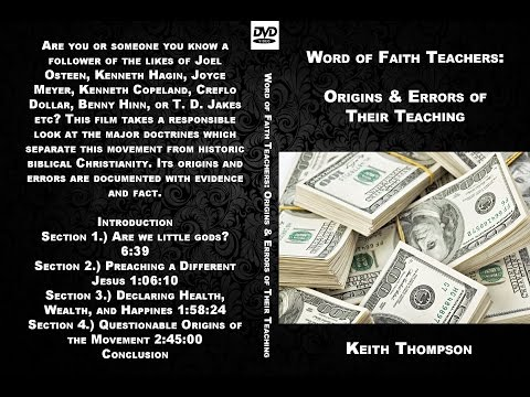 Word of Faith Teachers: Origins & Errors of their Teaching (documentary)
