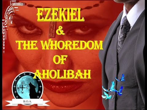 Ezekiel & The Whoredom Of Aholiba