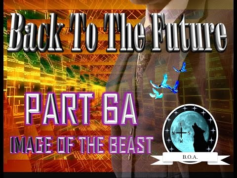 "BACK TO THE FUTURE PT 6A ""The Image Of The Beast"""