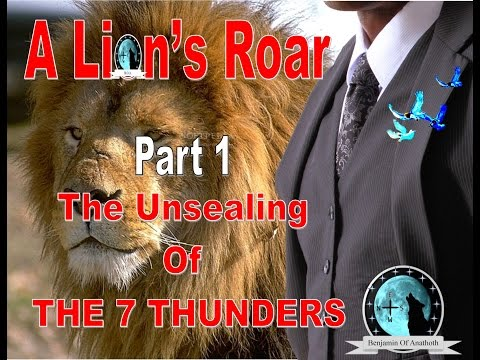 """A Lion's Roar Part 1, The Unsealing Of The """"7 Thunders"""""""