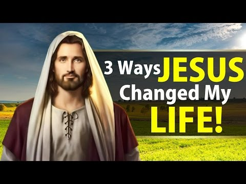 3 Ways Jesus Has Changed My Life!
