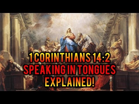 1 Corinthians 14:2 Explained | Speaking in Tongues
