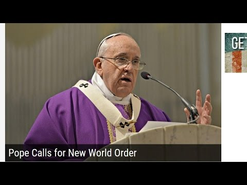 Prophecies of the End Time Pt. 8 - Pope Calls for New World Order