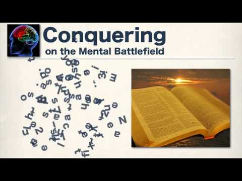 Conquering on the Mental Battlefield - Part 4