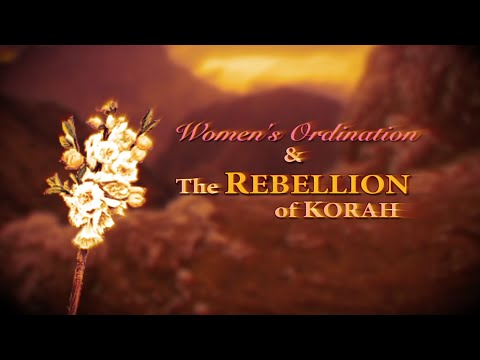 Women's Ordination and The Rebellion of Korah