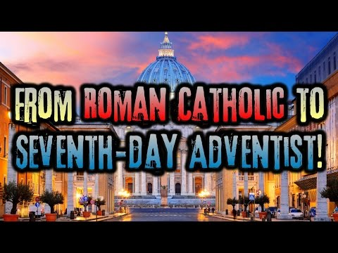 ROMAN CATHOLIC Becomes SEVENTH-DAY ADVENTIST Testimony !!!