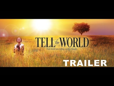 Tell the World - Official Film Trailer